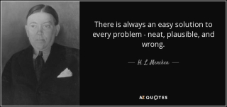 Quote-there-is-always-an-easy-solution-to-every-problem-neat-plausible-and-wrong-h-l-mencken-19-68-69